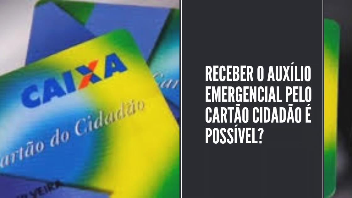 Receber o auxílio emergencial pelo cartão cidadão