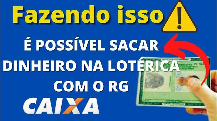 sacar dinheiro na lotérica só com o RG
