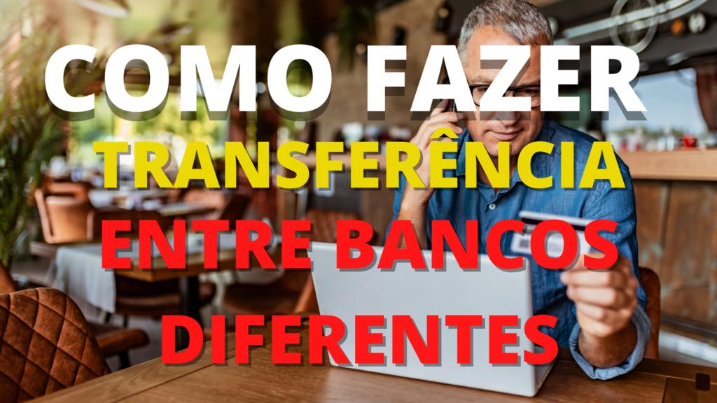Transferência entre bancos diferentes